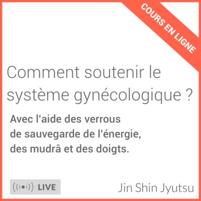Comment soutenir le système gynécologique - cours en ligne